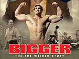 Kinofilm: Bigger - The Joe Weider Story
